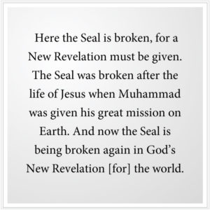 The Seal is broken, for a New Revelation must be given.
